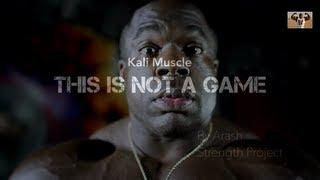 Kali Muscle - THIS IS NOT A GAME