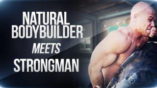 Natural Bodybuilder Meets Strongman! (eng Sub)